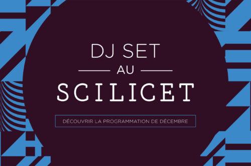 Programmation DJ Set du Scilicet - Decembre