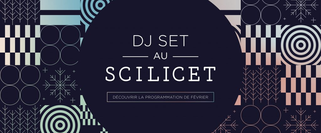 DJ Sets de février au Scilicet